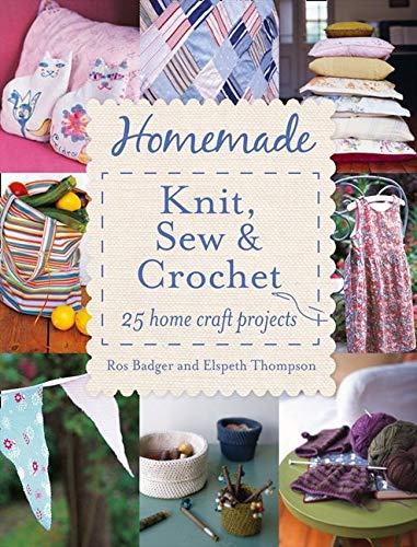 9780007489534: Homemade Knit, Sew and Crochet: 25 Home Craft Projects