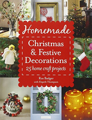 9780007489558: Homemade Christmas and Festive Decorations: 25 Home Craft Projects