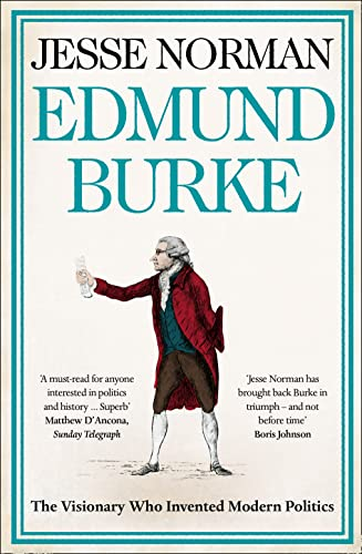 9780007489640: Edmund Burke: The Visionary Who Invented Modern Politics