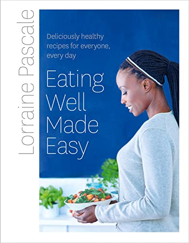 9780007489701: Eating Well Made Easy: Deliciously healthy recipes for everyone, every day