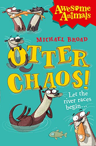 9780007489732: Otter Chaos! (Awesome Animals)