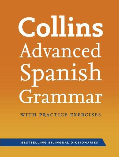 9780007490325: Collins Advanced Spanish Grammar with Practice Exercises (Spanish and English Edition)