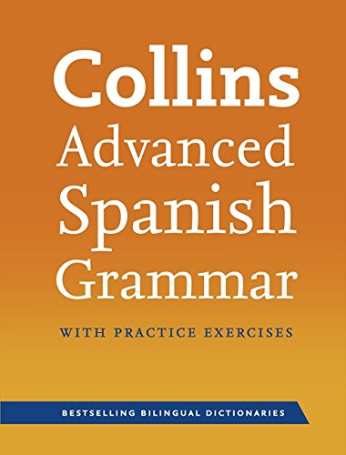 9780007490325: Collins Advanced Spanish Grammar with Practice Exercises