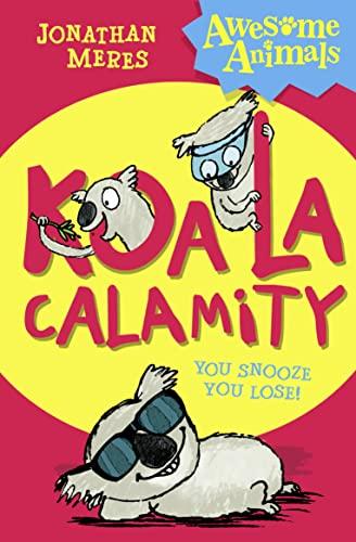 9780007490790: Koala Calamity (Awesome Animals)