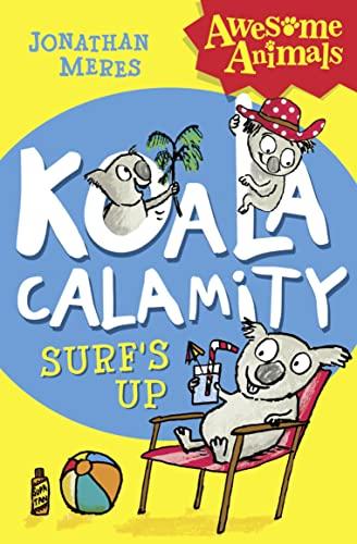 9780007490813: Koala Calamity - Surf's Up! (Awesome Animals)