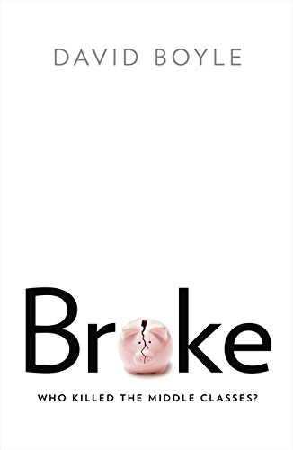 9780007491032: Broke: Who Killed the Middle Classes?