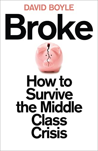 9780007491056: Broke: How to Survive the Middle-Class Crisis