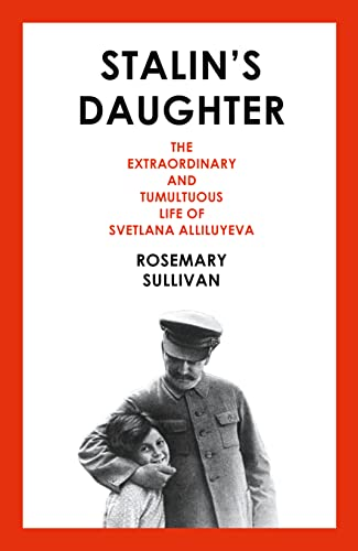 9780007491117: Stalin's Daughter: The Extraordinary and Tumultuous Life of Svetlana Alliluyeva