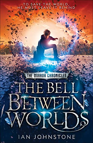 9780007491216: The Bell Between Worlds (The Mirror Chronicles)