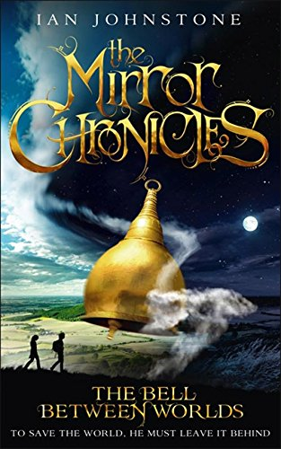 9780007491230: The Bell Between Worlds (The Mirror Chronicles): 1