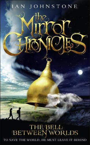 9780007491230: The Bell Between Worlds (The Mirror Chronicles)