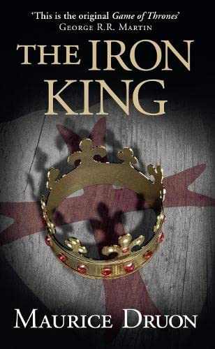 9780007491254: The Iron King (The Accursed Kings, Book 1)