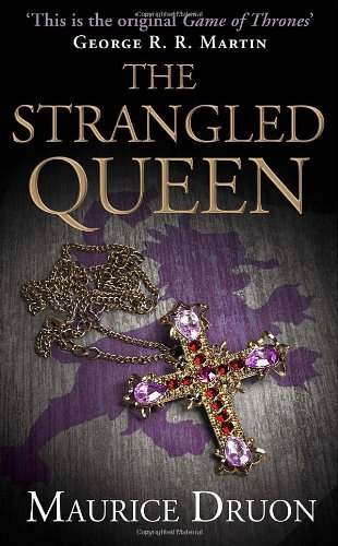 9780007491278: The Strangled Queen (The Accursed Kings, Book 2)
