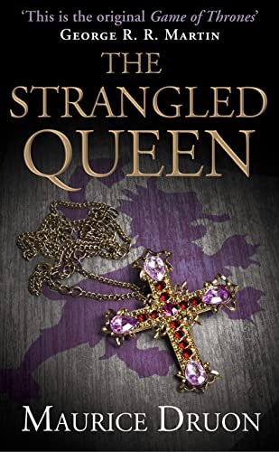 The Strangled Queen (The Accursed Kings, Book: Druon, Maurice