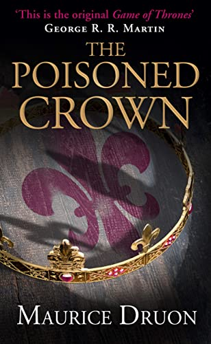 The Poisoned Crown (The Accursed Kings, Book: Druon, Maurice