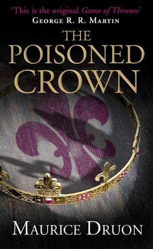 9780007491308: The Poisoned Crown (The Accursed Kings, Book 3)