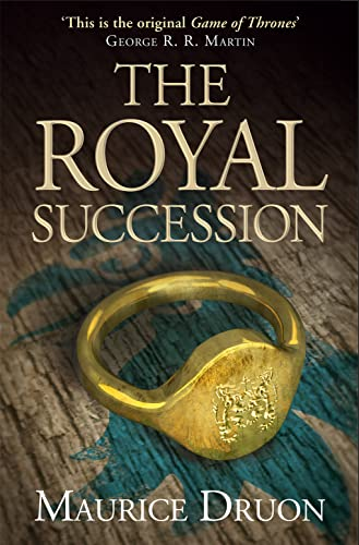 The Royal Succession (The Accursed Kings, Book: Druon, Maurice