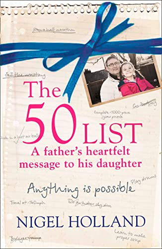 9780007493241: The 50 List: - a Father's Heartfelt Message to His Daughter: Anything is Possible