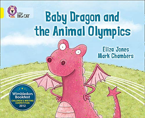 9780007494255: Collins Big Cat - Baby Dragon and the Animal Olympics: Band 03/Yellow