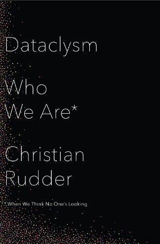 9780007494415: Dataclysm: Who We Are (When We Think No One's Looking)