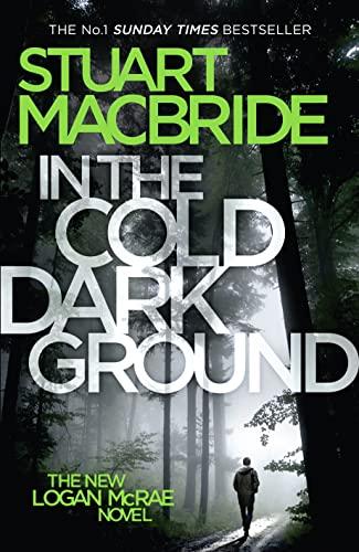 9780007494644: In the Cold Dark Ground (Logan McRae)