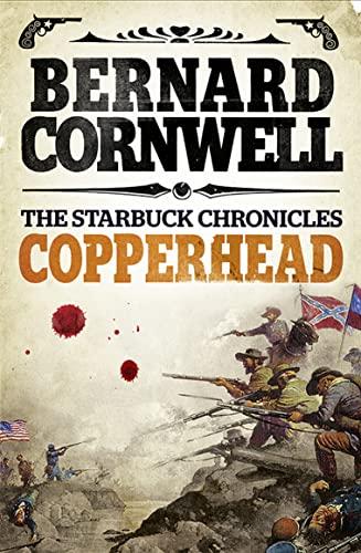 Copperhead (The Starbuck Chronicles, Book 2): Cornwell, Bernard