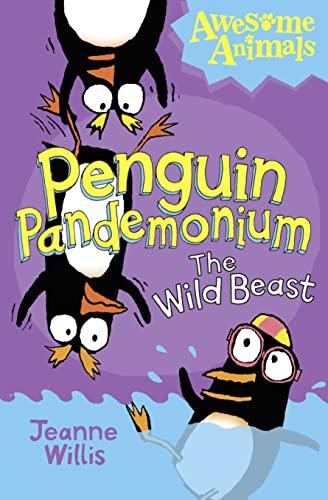 9780007498109: Penguin Pandemonium - The Wild Beast (Awesome Animals)