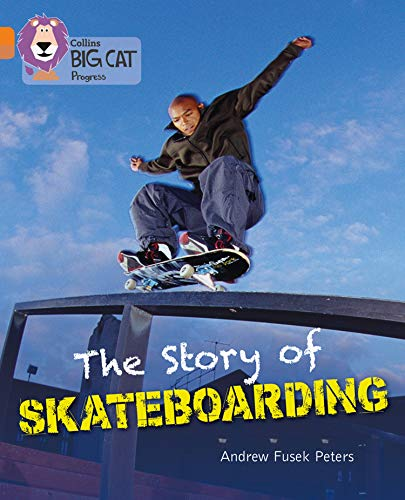9780007498352: Collins Big Cat Progress - The Story of Skateboarding: Band 06 Orange/Band 12 Copper