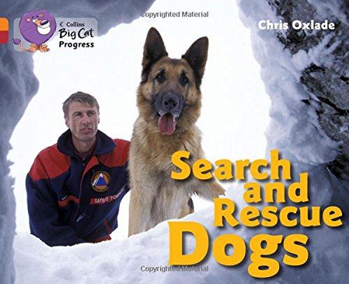 9780007498376: Collins Big Cat Progress - Search and Rescue Dogs: Band 06 Orange/Band 14 Ruby