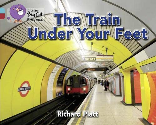 9780007498451: The Train Under Your Feet: Band 07 Turquoise/Band 14 Ruby (Collins Big Cat Progress)