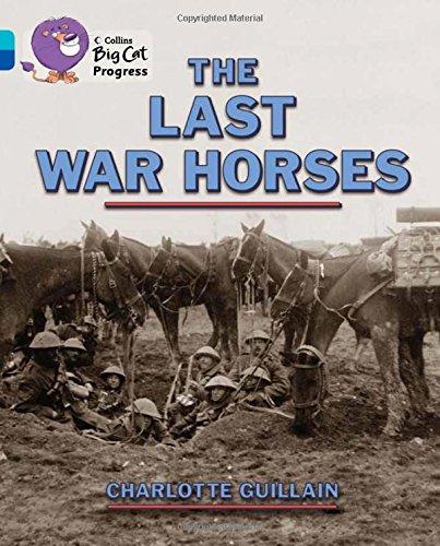 9780007498475: The Last War Horses (Collins Big Cat Progress)