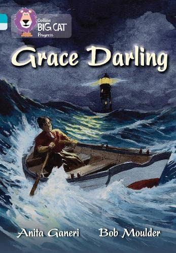 9780007498499: Grace Darling: Band 07 Turquoise/Band 17 Diamond (Collins Big Cat Progress)