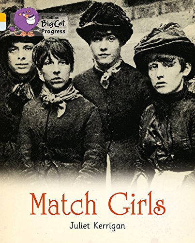 9780007498659: Match Girls (Collins Big Cat Progress)
