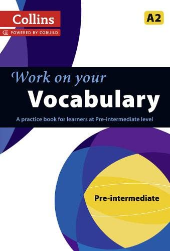 9780007499571: Work on Your Vocabulary: A Practice Book for Learners at Pre-Intermediate Level (Collins Work on Your)