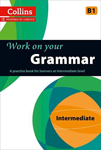 9780007499625: Grammar: B1 (Collins Work on Your...)