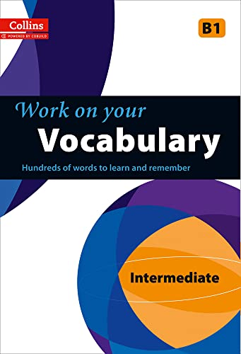 9780007499649: Work on Your Vocabulary:: A practice book for learners at Intermediate level (Collins Work on Your...)