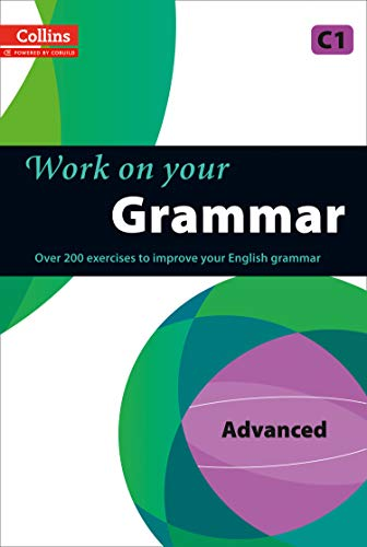 9780007499670: WORK ON YOUR GRAMMAR - ADVANCED (C1) (Collins Work on Your...)