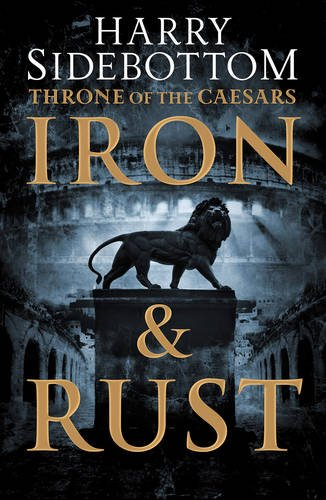 9780007499847: Iron and Rust (Throne of the Caesars, Book 1)