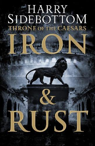 9780007499854: Iron and Rust (Throne of the Caesars, Book 1)