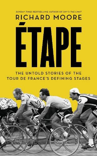 9780007500116: Etape: The untold stories of the Tour de France's defining stages