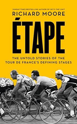 9780007500130: Etape: The untold stories of the Tour de France's defining stages