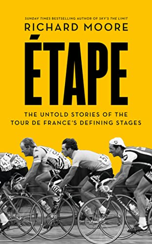 9780007500130: Etape: The Untold Stories of the Tour de France's Defining Stages