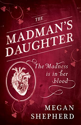 9780007500208: The Madman's Daughter (Madmans Daughter Trilogy 1)