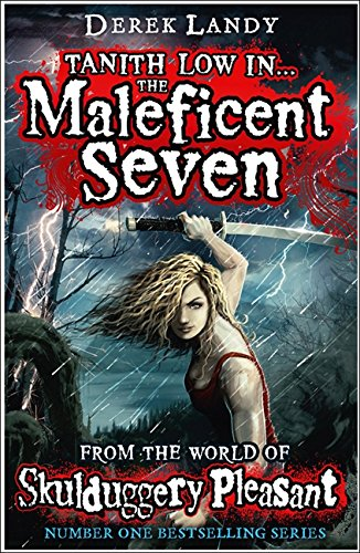 9780007500925: The Maleficent Seven (From the World of Skulduggery Pleasant) (Skulduggery Pleasant 7.5)