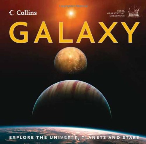 9780007501243: GALAXY: Explore the Universe, Planets and Stars
