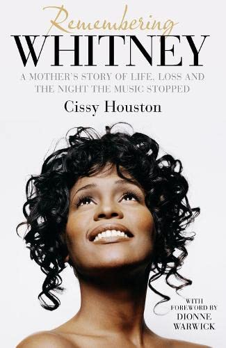 9780007501403: Remembering Whitney: A Mother's Story of Love, Loss and the Night the Music Died