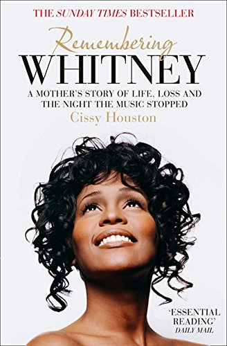 9780007501434: Remembering Whitney: A Mother's Story of Love, Loss and the Night the Music Died