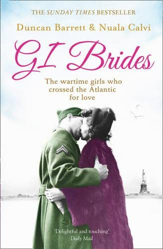9780007501441: GI Brides: The War-time Girls Who Crossed the Atlantic for Love