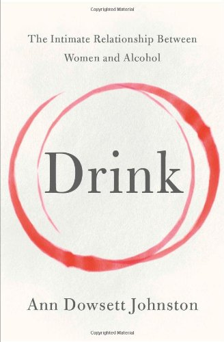 9780007503568: Drink: The Intimate Relationship Between Women and Alcohol