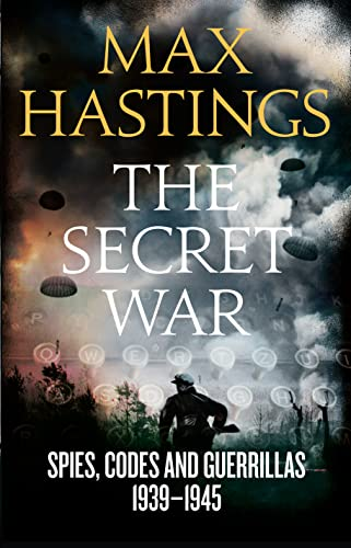 9780007503742: The Secret War: Spies, Codes and Guerrillas 1939?1945